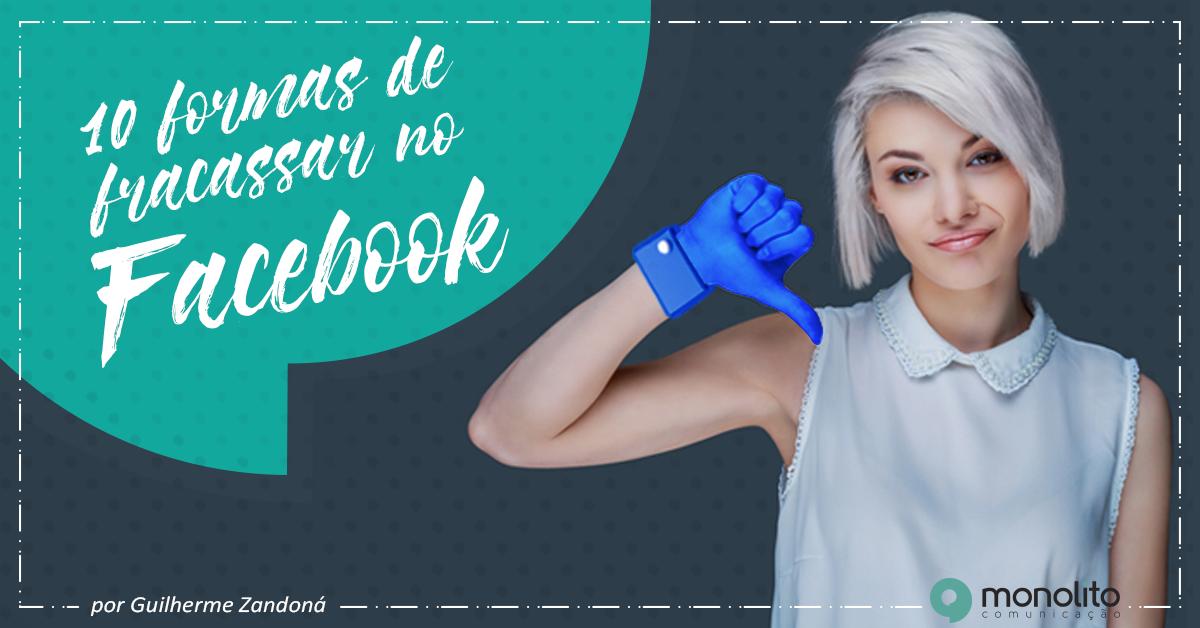 Facebook: descubra 10 formas de como não fracassar na rede social