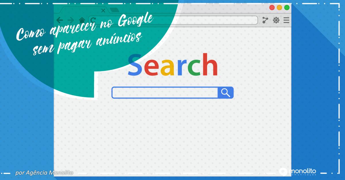 Como aparecer no Google sem pagar anúncios