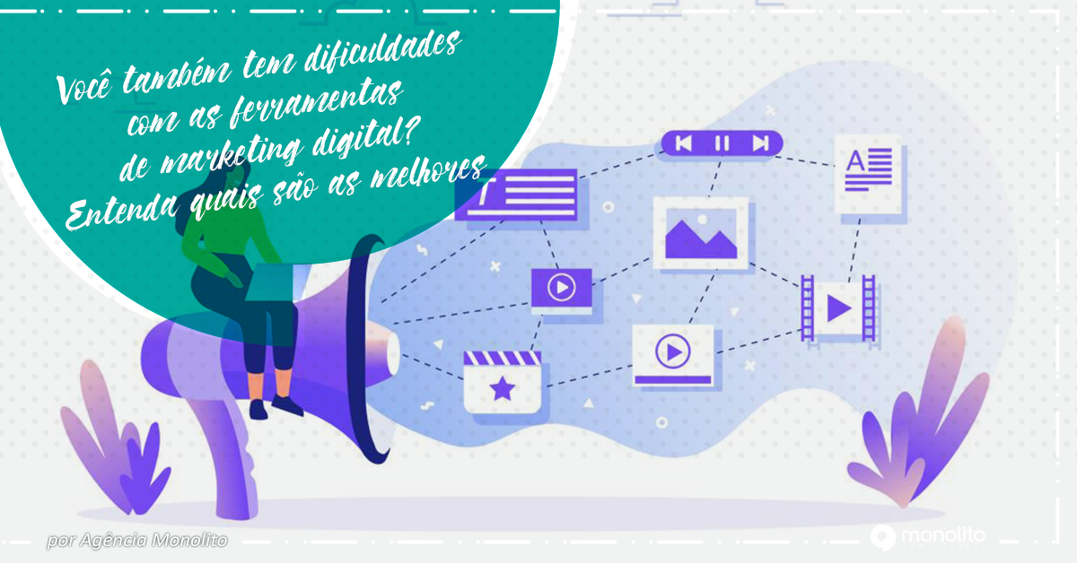 Você também tem dificuldades com as ferramentas de marketing digital? Entenda quais são as melhores