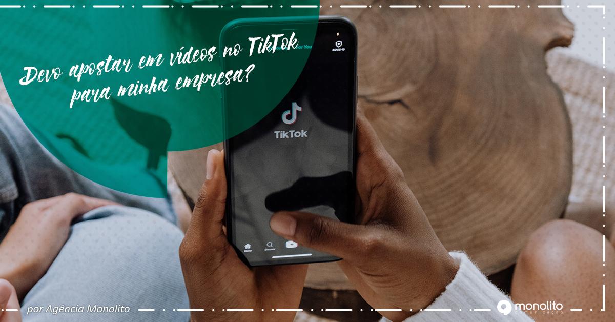 Devo apostar em vídeos no TikTok para minha empresa?
