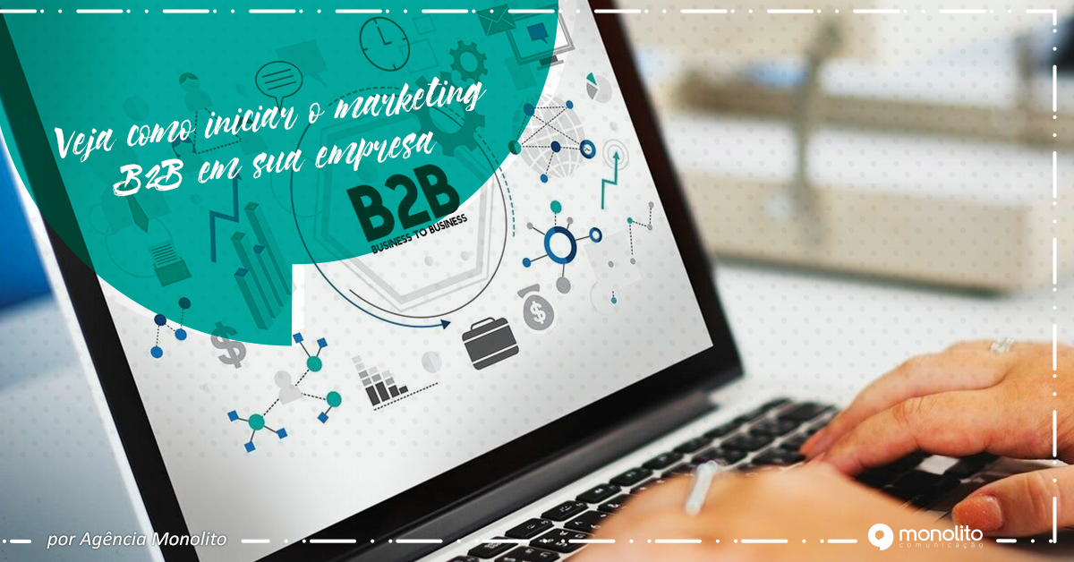 Veja como iniciar o marketing B2B em sua empresa