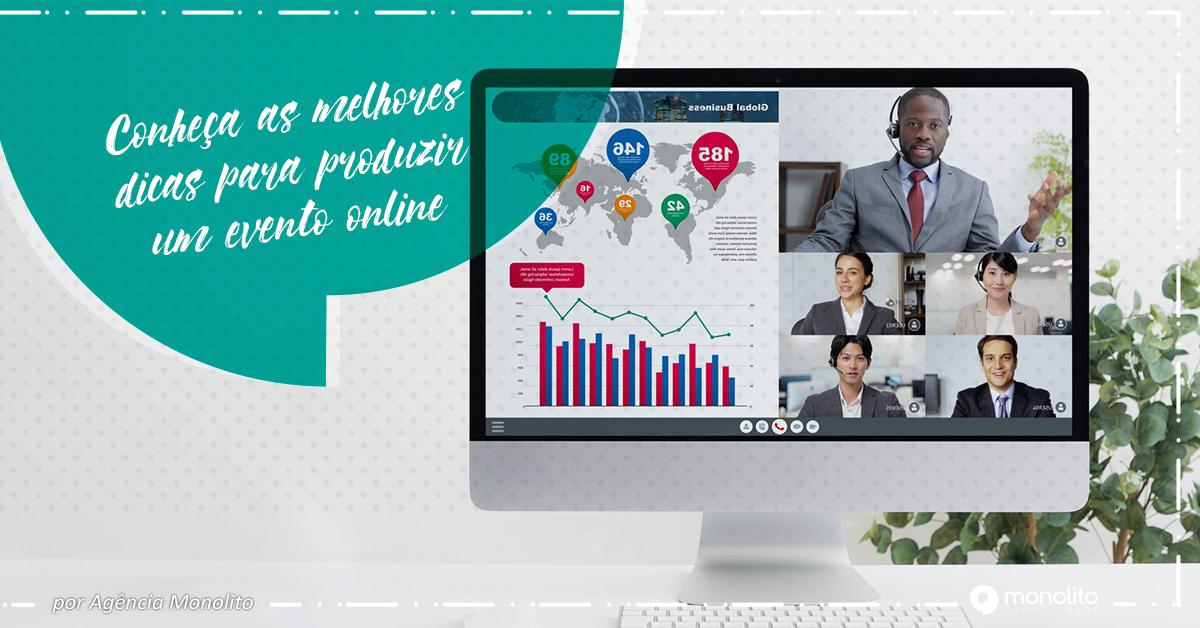 Conheça as melhores dicas para produzir um evento online