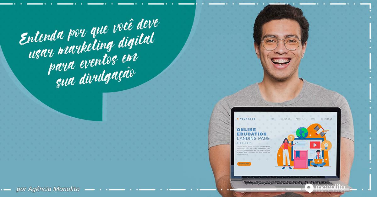 Entenda por que você deve usar marketing digital para eventos em sua divulgação