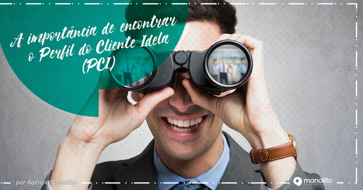 A Importância de encontrar o Perfil do Cliente Ideal (PCI)