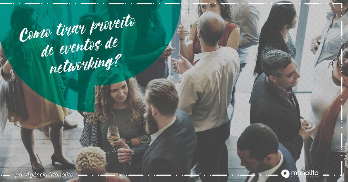 Como tirar proveito de eventos de networking?