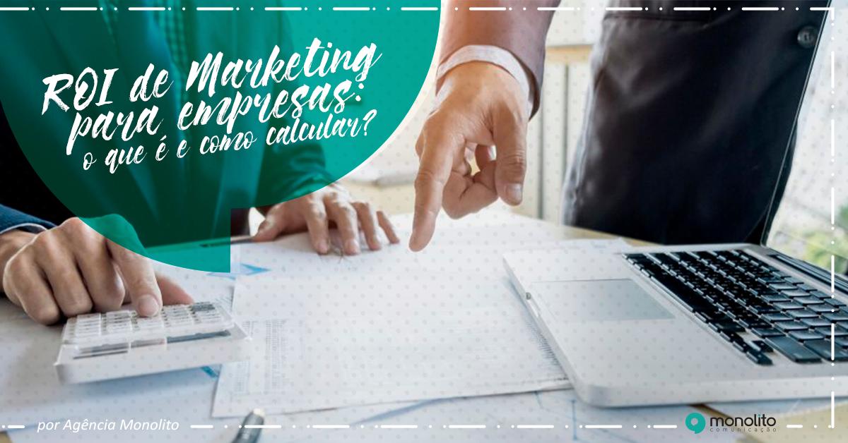 ROI de Marketing para empresas: o que é e como calcular?