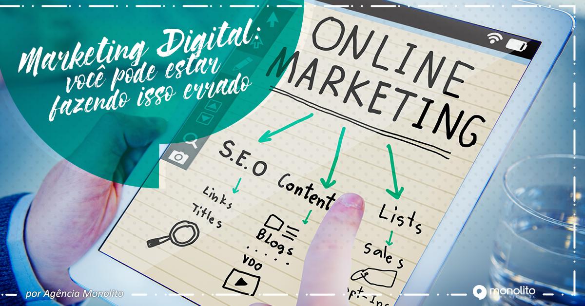 Marketing Digital: você pode estar fazendo isso errado