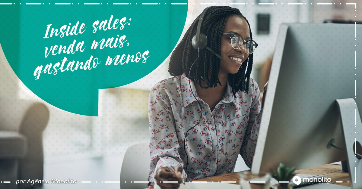 Inside sales: venda mais, gastando menos